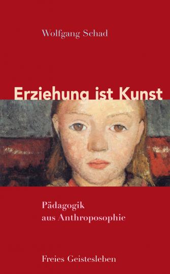 Erziehung ist Kunst  Prof. Dr. Wolfgang Schad