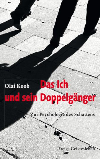 Das Ich und sein Doppelgänger  Olaf Koob