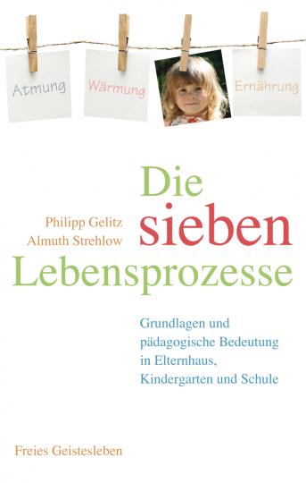 Die sieben Lebensprozesse  Philipp Gelitz ,  Almuth Strehlow