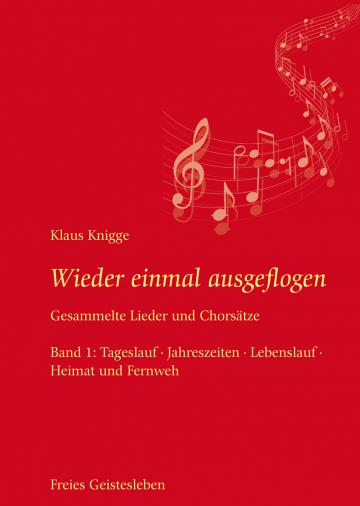 Wieder einmal ausgeflogen - Gesammelte Lieder und Chorsätze  Klaus Knigge   Frank Hörtreiter ,  Michael von Kries ,  Erdmuthe Weymann