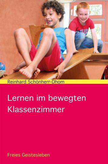 Lernen im bewegten Klassenzimmer Reinhard Schönherr-Dhom