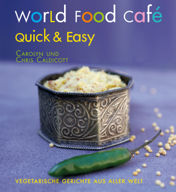 World Food Café quick and easy  Chris Caldicott ,  Carolyn Caldicott