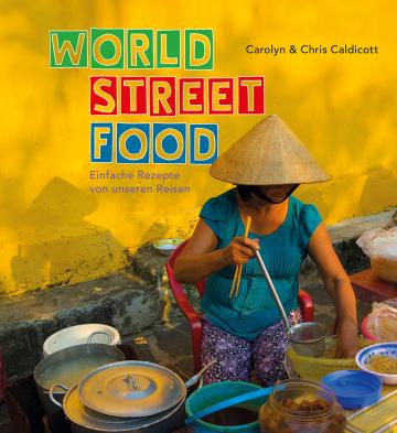 World Street Food Chris Caldicott, Carolyn Caldicott