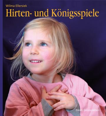 Hirten- und Königsspiele für den Kindergarten Wilma Ellersiek