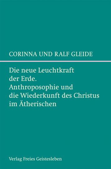 Die neue Leuchtkraft der Erde  Ralf Gleide ,  Corinna Gleide