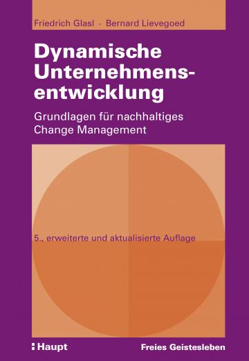 Dynamische Unternehmensentwicklung  Friedrich Glasl ,  Bernard C. J. Lievegoed