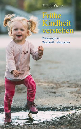 Frühe Kindheit verstehen  Philipp Gelitz