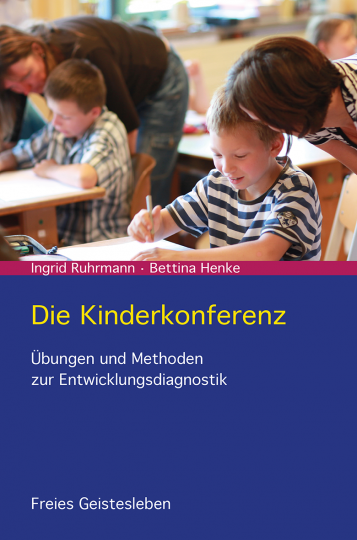 Die Kinderkonferenz Bettina Henke, Ingrid Ruhrmann