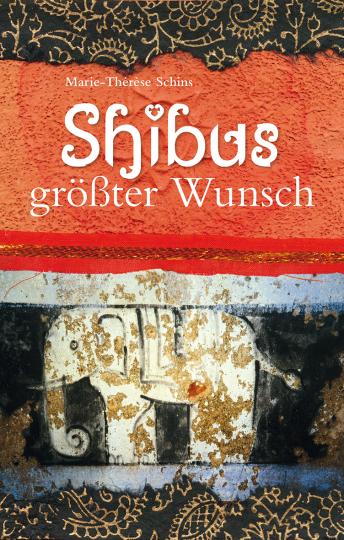 Shibus größter Wunsch  Marie-Thérèse Schins    Marie-Thérèse Schins