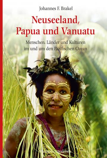 Neuseeland, Papua und Vanuatu  Johannes F. Brakel