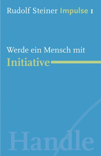 Werde ein Mensch mit Initiative  Rudolf Steiner   Jean-Claude Lin
