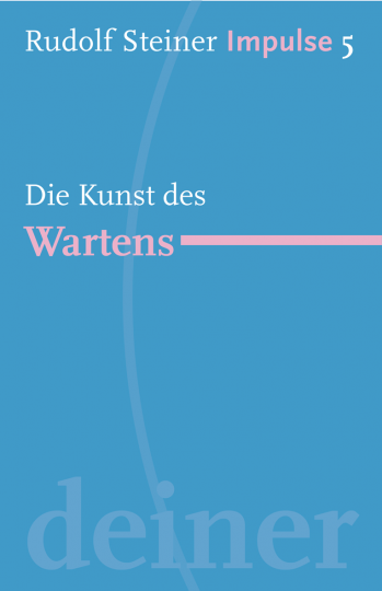 Kunst des Wartens  Rudolf Steiner   Jean-Claude Lin