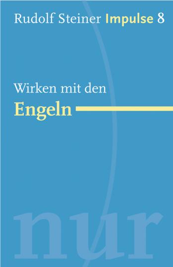 Wirken mit den Engeln  Rudolf Steiner   Jean-Claude Lin