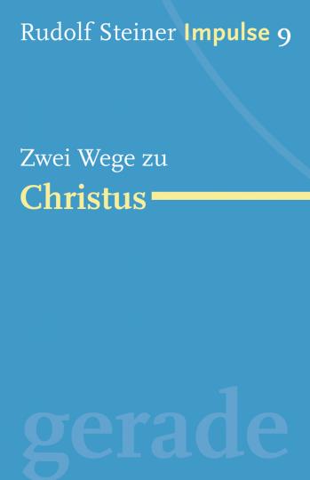 Zwei Wege zu Christus  Rudolf Steiner   Jean-Claude Lin