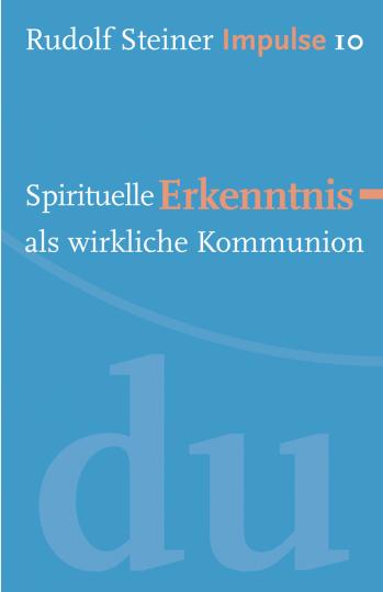 Spirituelle Erkenntnis als wirkliche Kommunion  Rudolf Steiner   Jean-Claude Lin