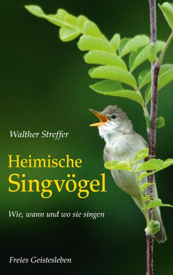 Heimische Singvögel Walther Streffer