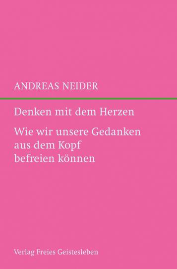 Denken mit dem Herzen Andreas Neider