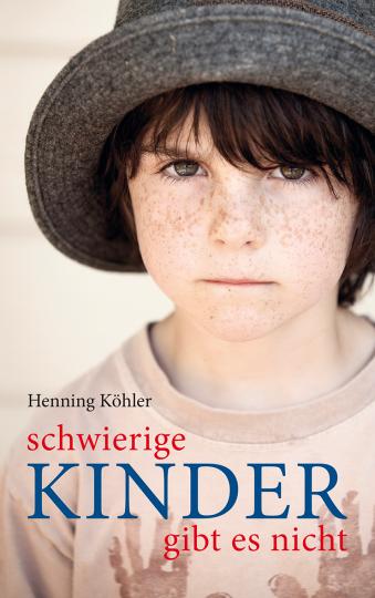 Schwierige Kinder gibt es nicht  Henning Köhler