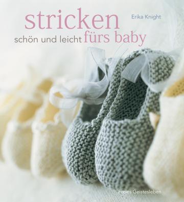 Stricken - schön und leicht fürs Baby  Erika Knight