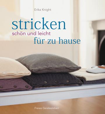 Stricken - schön und leicht für zu Hause Erika Knight