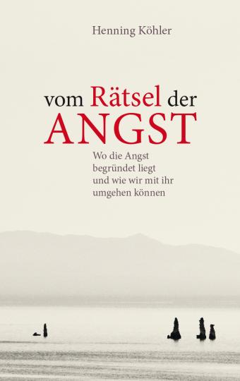Vom Rätsel der Angst  Henning Köhler