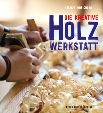 Die kreative Holzwerkstatt Helmut Hinrichsen