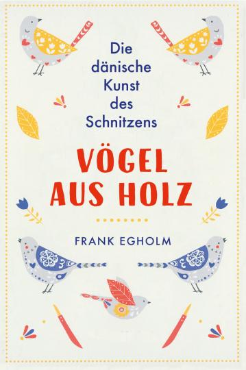 Vögel aus Holz  Frank Egholm