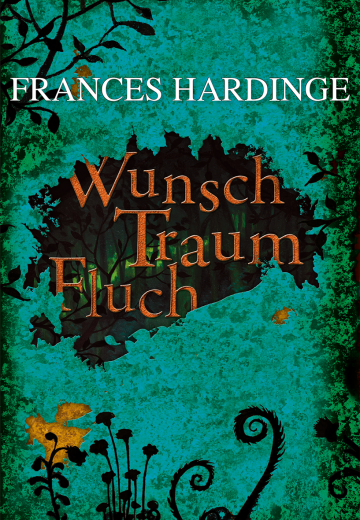 Wunsch Traum Fluch  Frances Hardinge
