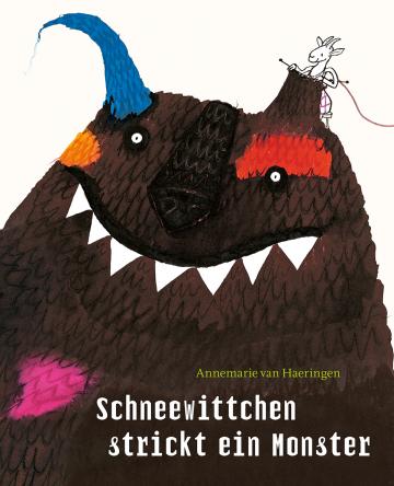 Schneewittchen strickt ein Monster Annemarie van Haeringen  Annemarie van Haeringen