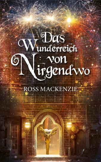 Das Wunderreich von Nirgendwo Ross MacKenzie