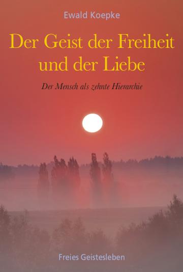 Der Geist der Freiheit und der Liebe  Ewald Koepke
