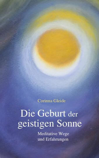 Die Geburt der geistigen Sonne Corinna Gleide