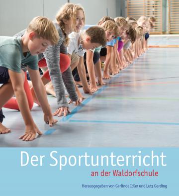 Der Sportunterricht an der Waldorfschule  Lutz Gerding, Gerlinde Idler