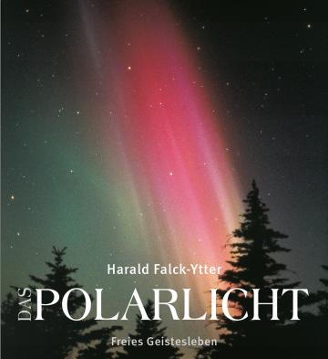 Das Polarlicht Harald Falck-Ytter
