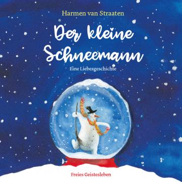 Der kleine Schneemann  Harmen van Straaten    Harmen van Straaten