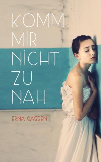 Komm mir nicht zu nah Erna Sassen