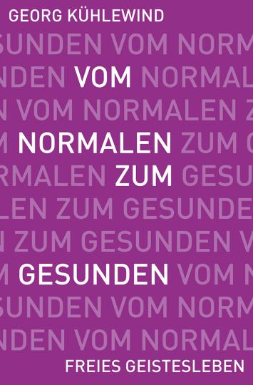 Vom Normalen zum Gesunden Georg Kühlewind