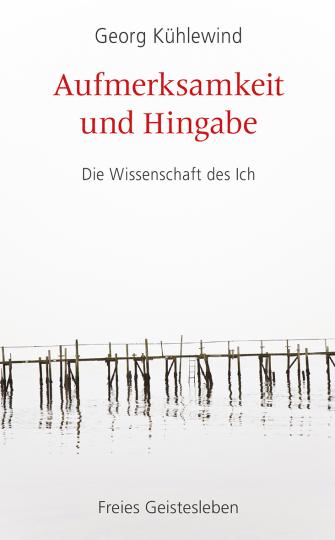 Aufmerksamkeit und Hingabe  Georg Kühlewind