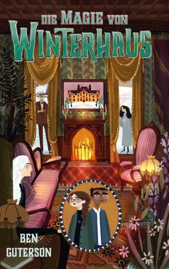 Die Magie von Winterhaus  Ben Guterson    Chloe Bristol