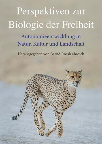 Perspektiven zur Biologie der Freiheit   Bernd Rosslenbroich