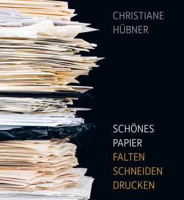 Schönes Papier  Christiane Hübner