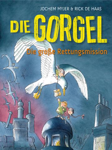 Die Gorgel – Die große Rettungsmission  Jochem Myjer    Rick de Haas