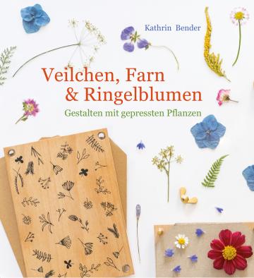 Veilchen, Farn & Ringelblumen  Kathrin Bender