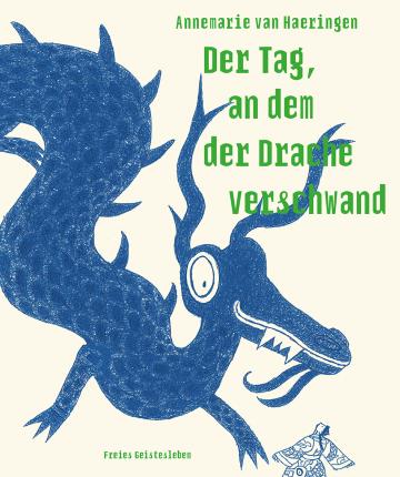 Der Tag, an dem der  Drache verschwand  Annemarie van Haeringen