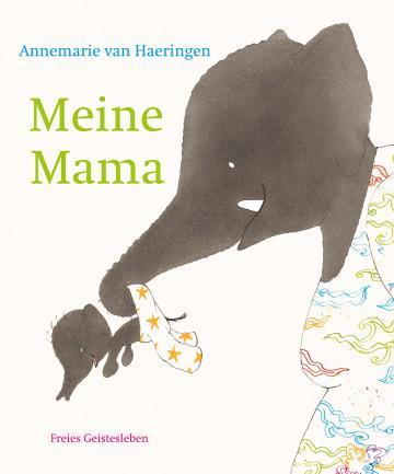 Meine Mama  Annemarie van Haeringen