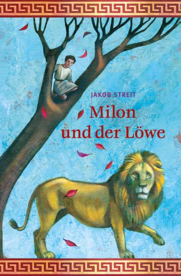 Milon und der Löwe  Jakob Streit    Henriette Sauvant