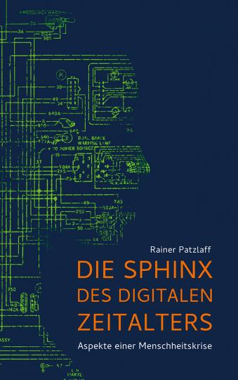 Die Sphinx des digitalen Zeitalters  Rainer Patzlaff