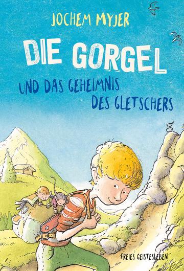 Die Gorgel und das Geheimnis des Gletschers  Jochem Myjer    Rick de Haas
