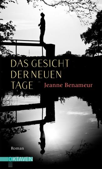 Das Gesicht der neuen Tage Jeanne Benameur