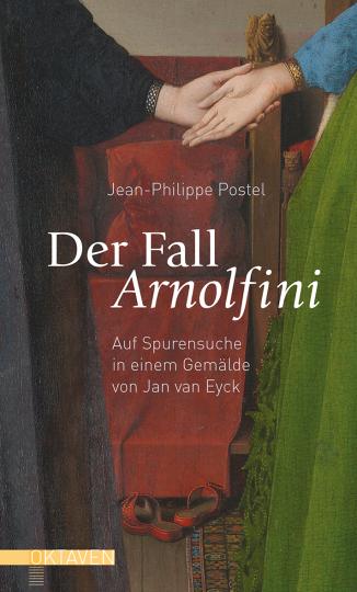 Der Fall Arnolfini Jean-Philippe Postel
